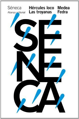 Hércules loco. Las troyanas. Medea. Fedra (El Libro De Bolsillo - Clásicos De Grecia Y Roma) por Lucio Anneo Séneca