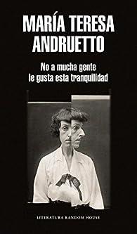 No a mucha gente le gusta esta tranquilidad par  María Teresa Andruetto