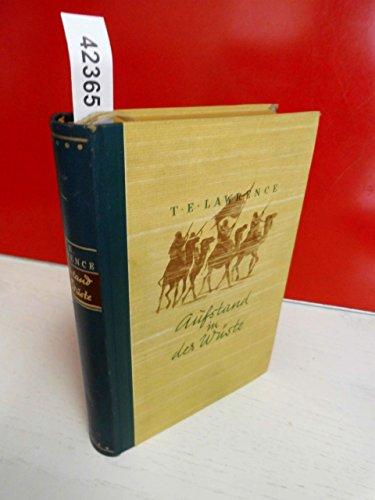 Aufstand in der Wüste  T.E. Lawrence  einzig autorisierte Ausgabe