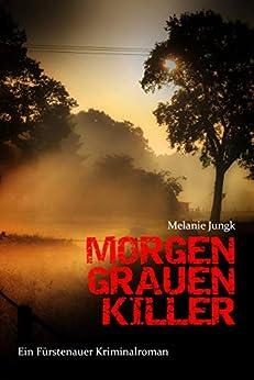 Morgengrauenkiller: Fürstenauer Kriminalroman
