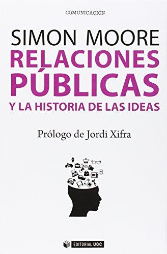 Relaciones públicas y la historia de las ideas par Simon Moore