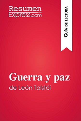 Guerra y paz de León Tolstói (Guía de lectura): Resumen y análisis ...