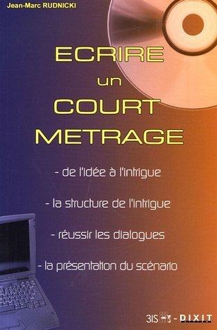 Ecrire un court mtrage de Jean-Marc Rudnicki (20 juin 2005) Broch