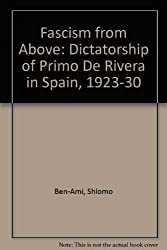 Fascism from Above: Dictatorship of Primo De Rivera in Spain, 1923-30