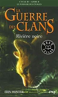 La guerre des clans - Le pouvoir des étoiles, tome 2 : Rivière noire par Erin Hunter