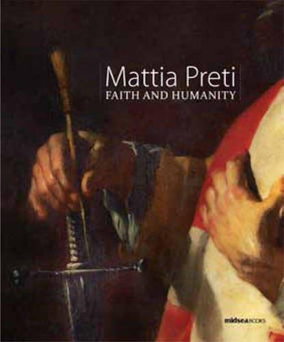 Mattia Preti: Faith and Humanity por Sandro Debono