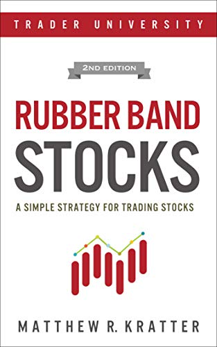 Rubber Band Stocks: A Simple Strategy for Trading Stocks (English Edition) por Matthew R. Kratter