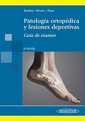 Patologia Ortopedica Y Lesiones Deportivas / Orthopedic Pathology and sports injuries: Guia De Examen / Test Guide por Chad Starkey, Sara D. Brown, Jeffrey L. Ryan