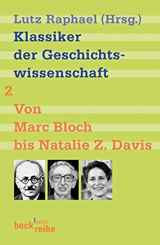 Klassiker der Geschichtswissenschaft 02. Von Fernand Braudel bis Natalie Z. Davis. (Beck\'sche Reihe)