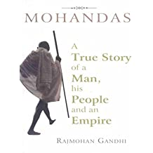 Mohandas: A True Story of a Man, His People and an Empire
