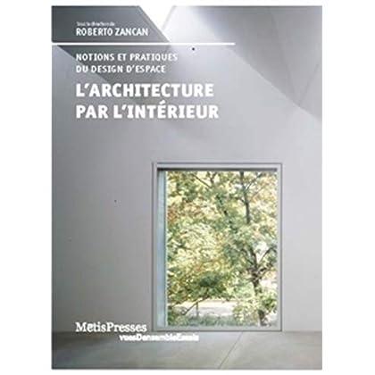 L' architecture par l'intérieur: Concepts et imaginaires d'une discipline en devenir