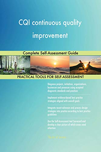Cqi Continuous Quality Improvement Complete Self Assessment Guide