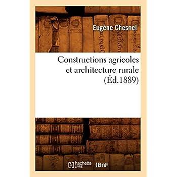 Constructions agricoles et architecture rurale (Éd.1889)