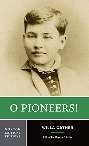 O Pioneers! (Norton Critical Editions) (Pioneer Lane)
