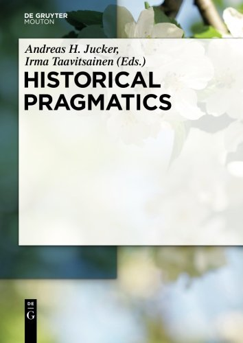 Historical Pragmatics (Handbooks of Pragmatics [HOPS] Book 8) (English Edition)