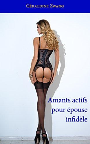 Couverture du livre Amants actifs pour épouse infidèle (Les érotiques de Géraldine Zwang t. 23)
