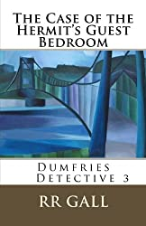 The Case of the Hermit's Guest Bedroom: Volume 3 (Dumfries Detective)