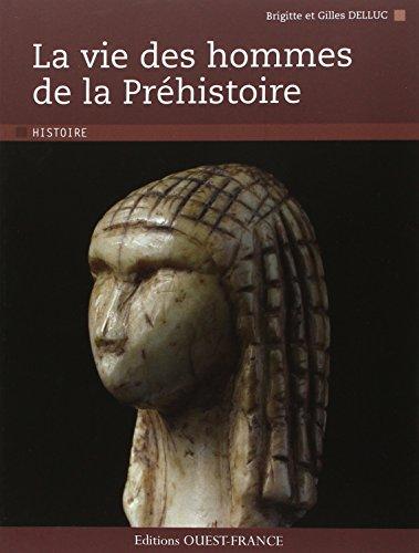 La vie des hommes de la Prhistoire