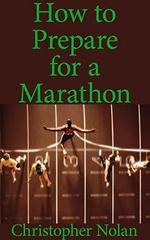 Marathon: How to Prepare for a Marathon (English Edition) par [Nolan, Christopher]