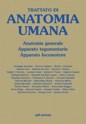 Trattato di anatomia umana. Anatomia generale, apparato tegumentario, apparato locomotore