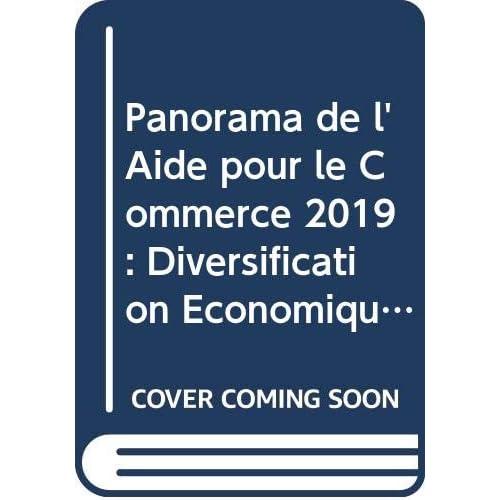 Panorama De L'aide Pour Le Commerce 2019: Diversification Économique Et Autonomisation