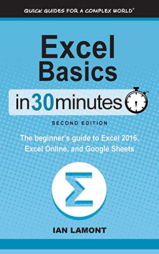inutes (2nd Edition): The beginner's guide to Microsoft Excel, Excel Online, and Google Sheets ()