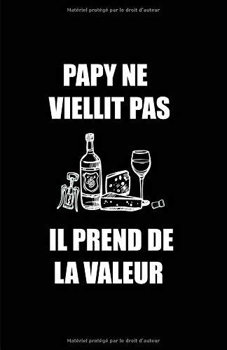 Papy Ne Vielllit Pas Il Prend De La Valeur: Carnet De Notes -108 Pages Papier Ligné Petit Format A5 - Blanc Sur Noir par Cahier Ecriture Insolite
