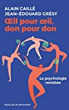 OEil pour oeil, don pour don - La psychologie revisitée