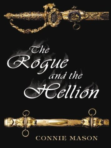 The Rogue and the Hellion by Connie Mason (2002-11-02)