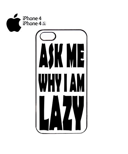 Ask Me Why I Am Lazy Mobile Cell Phone Case Cover iPhone 6 Plus Black Noir