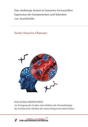Das cholinerge System in humanen Immunzellen: Expression der Komponenten und Sekretion von Acetylcholin (Edition Scientifique)