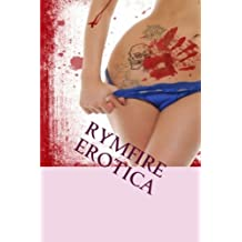 Rymfire Erotica: An Erotic Horror Anthology by Armand Rosamilia (2011-11-22)