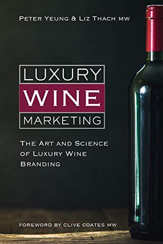Luxury wine marketing: The art and science of luxury wine branding Wirtschaft, Getränke