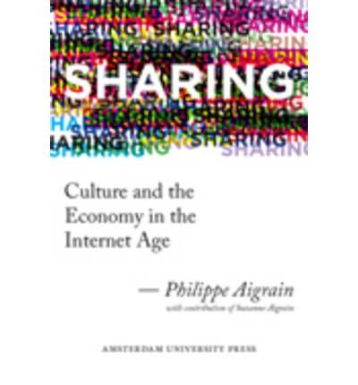 Sharing: Culture and the Economy in the Internet Age (Paperback) - Common