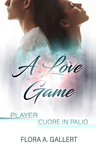 Flora A. Gallert - A love game: Player - Cuore in palio (2019)