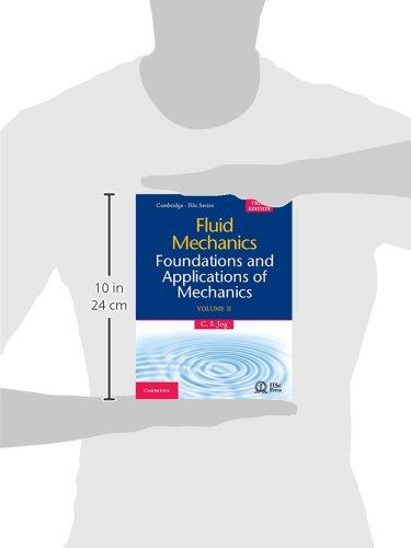 Fluid Mechanics: Volume 2: Foundations and Applications of Mechanics (Cambridge-iisc)