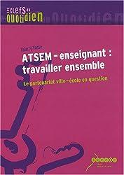 ATSEM-enseignant : travailler ensemble : Le partenariat ville-école en question