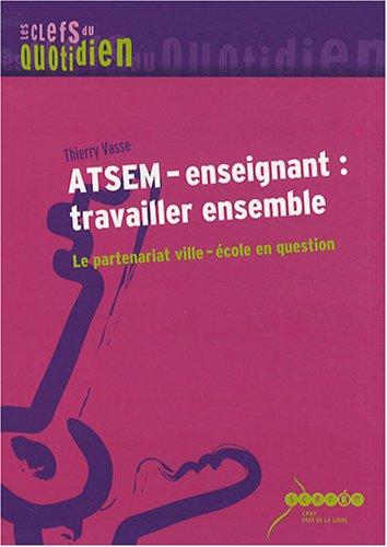ATSEM-enseignant : travailler ensemble : Le partenariat ville-cole en question