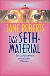 Das Seth-Material: Ein Standardwerk esoterischen Wissens