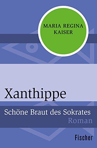 Buchseite und Rezensionen zu 'Xanthippe: Schöne Braut des Sokrates' von Dr. Maria Regina Kaiser