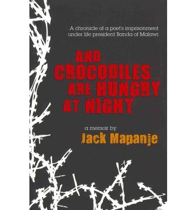 [(And Crocodiles are Hungry at Night)] [ By (author) Jack Mapanje ] [August, 2011]