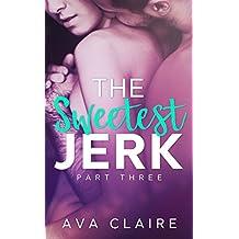 The Sweetest Jerk #3 (An Alpha Billionaire Romance) (English Edition)