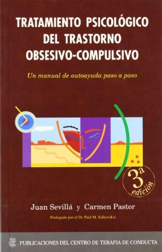 Tratamiento psicologico del trastorno obsesivo-compulsivo (4ª ed.) por Juan Sevilla