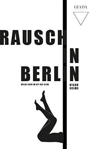 Rausch in Berlin: Wilde 90er im KitKat Club