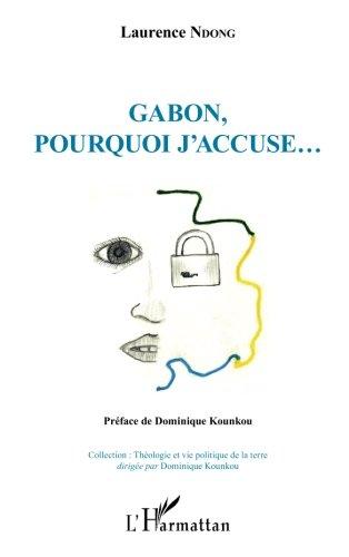 Gabon, pourquoi j'accuse...