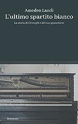 L'ultimo spartito bianco: La storia di Cristoph e del suo pianoforte