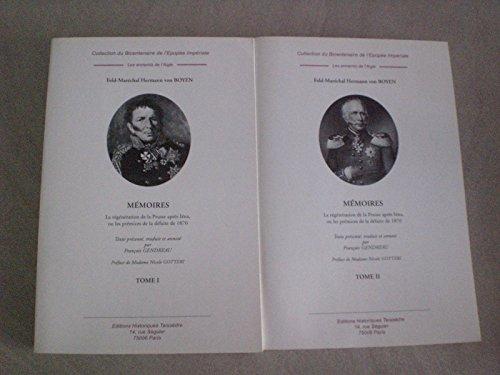 Mémoires (1771-1848) en 2 volumes : La régénération de la Prusse après Iéna, ou les prémices de la défaite de 1870 par Hermann von Boyen