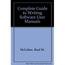 Complete Guide to Writing Software User Manuals