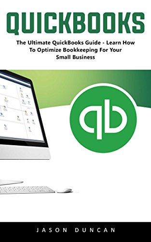 quickbooks-the-ultimate-quickbooks-guide-learn-how-to-optimize-bookkeeping-for-your-small-business-e