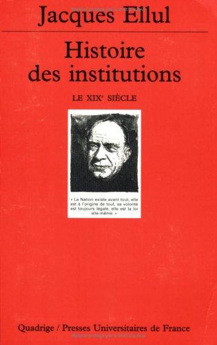 Histoire des institutions, tome 4 : Le XIXe siècle